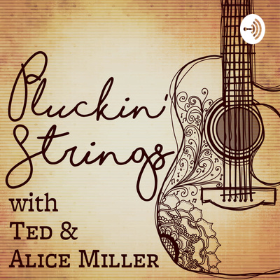 Pluckin Strings With Ted and Alice Miller