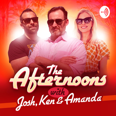 The Afternoons with Josh, Ken, and Amanda