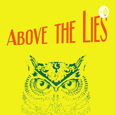 Above the Lies
