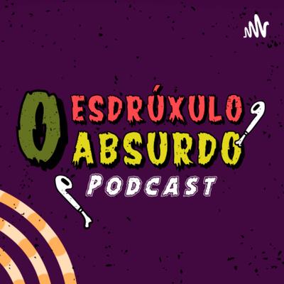 O Esdrúxulo, Absurdo, Podcast