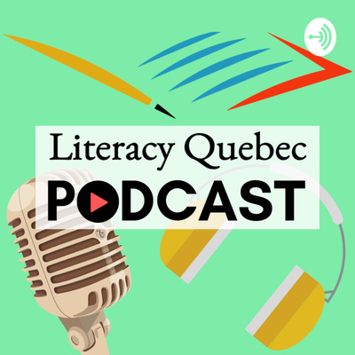 Literacy Quebec Podcast