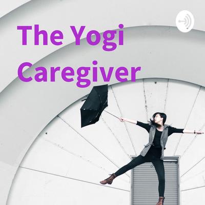 The Yogi Caregiver