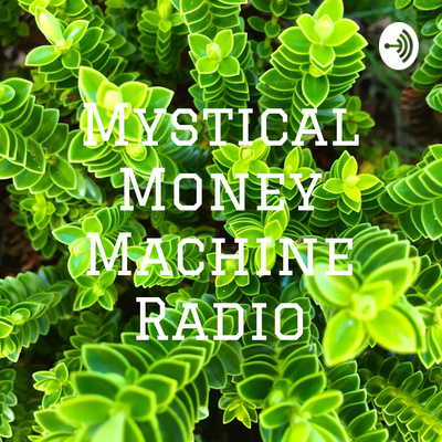 Mystical Money Machine Radio