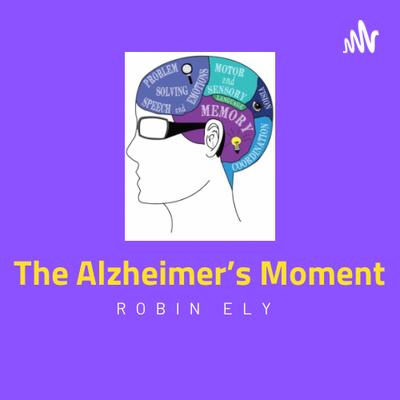 The Alzheimer's Moment