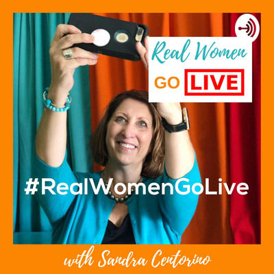 #RealWomenGoLive with Sandra Centorino