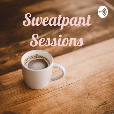 Sweatpant Sessions