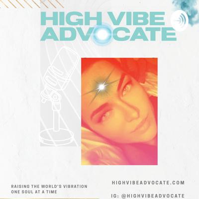 High Vibe Advocate