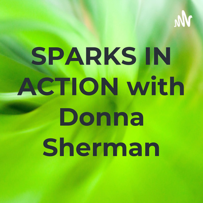 SPARKS IN ACTION with Donna Sherman