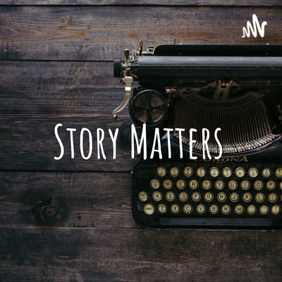 Story Matters --- with Nick and Heather