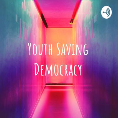Youth Saving Democracy
