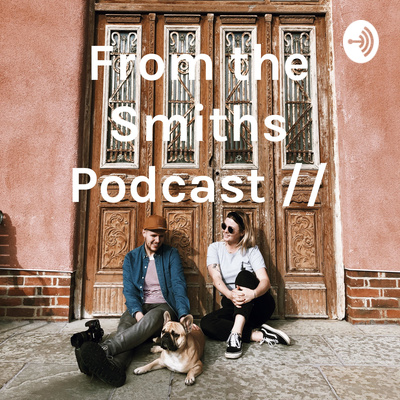 From the Smiths Podcast //