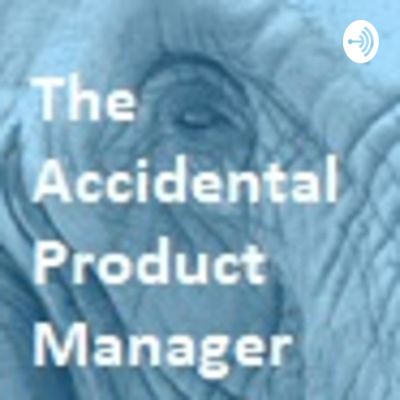 The Accidental Product Manager