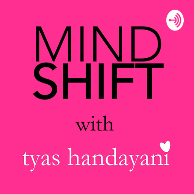 Mindshift with Tyas Handayani