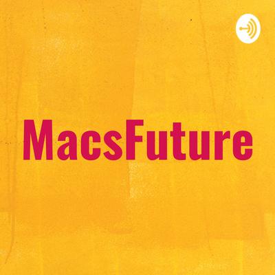MacsFuture