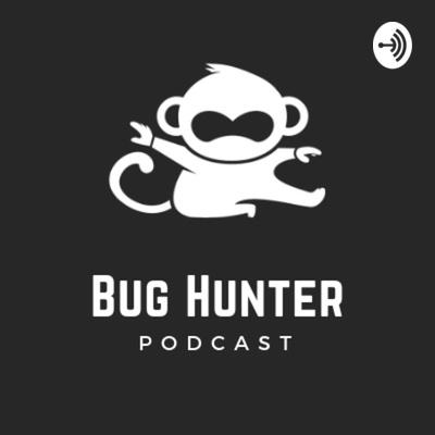 Bug Hunter Podcast