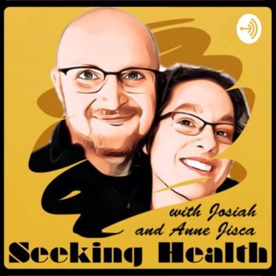 Seeking Health with Josiah & Anne Jisca Meyer