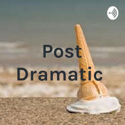 Post Dramatic