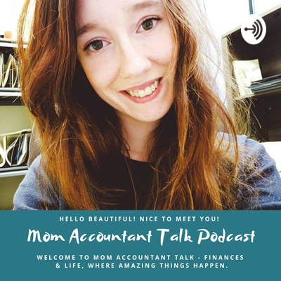Mom Accountant Talk - A Finances & Life Podcast