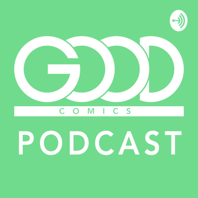 Good Comics Podcast