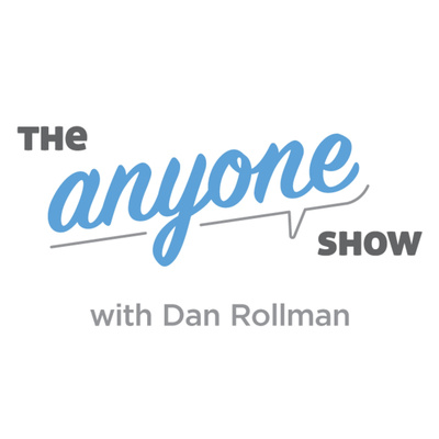 The Anyone Show with Dan Rollman