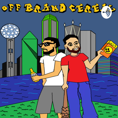Off Brand Cereal Podcast