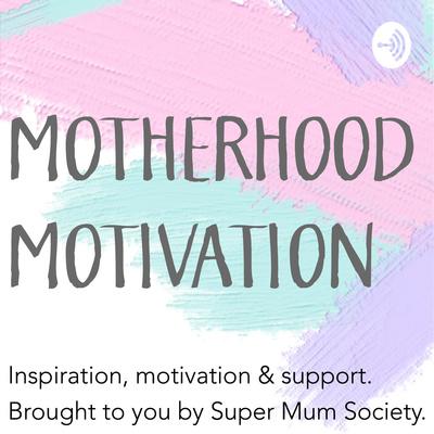 Motherhood Motivation