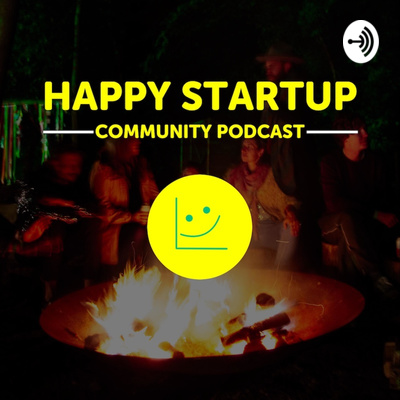 The Happy Startup Community Podcast