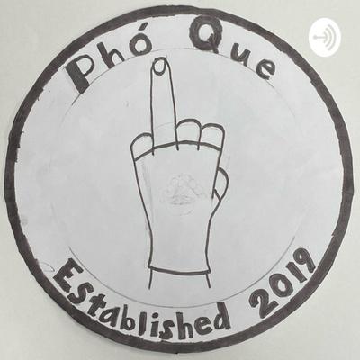 Pho Que! Podcast