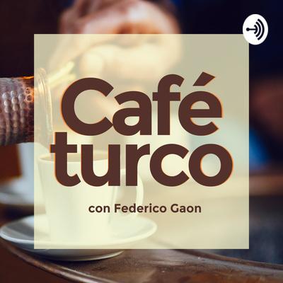 Café Turco con Federico Gaon