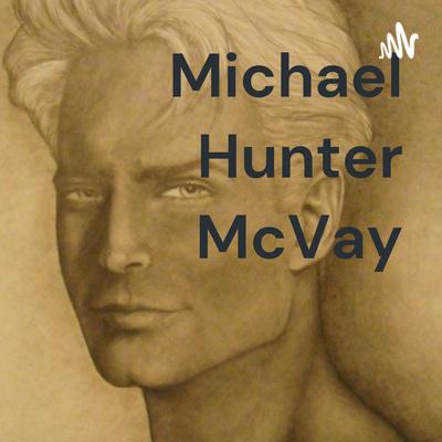 Michael Hunter McVay