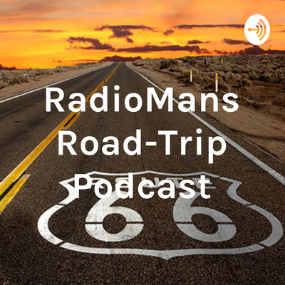 RadioMans Road-Trip Podcast