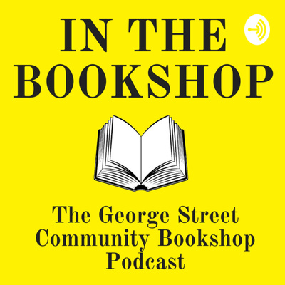 In The Bookshop - The George Street Community Bookshop Podcast