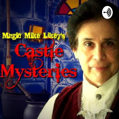 Magic Mike Likey's Castle Mysteries