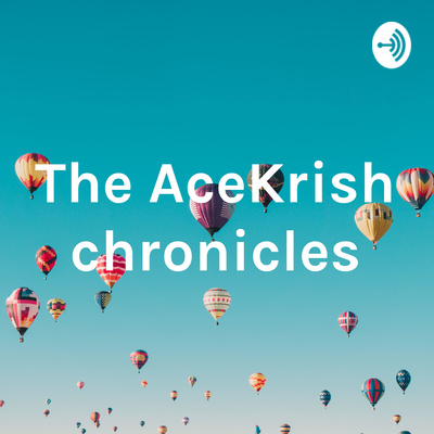 The AceKrish chronicles