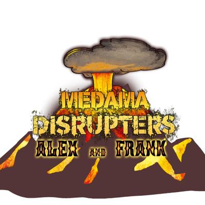 Medama Disrupters