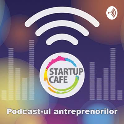 Podcastul antreprenorilor. La StartupCafe.ro