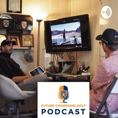 Future Champions Golf Podcast