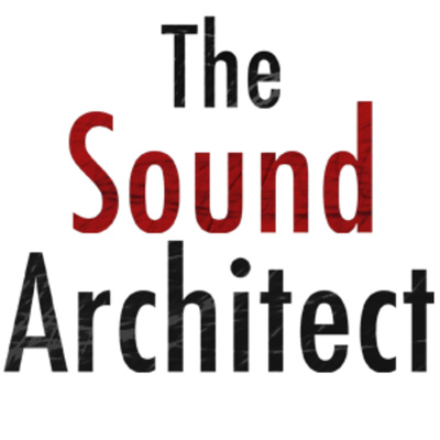 The Sound Architect Podcast