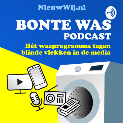 Bonte Was Podcast - Hét wasprogramma tegen blinde vlekken in de media