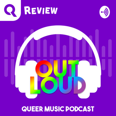 OUT LOUD Queer Music Podcast