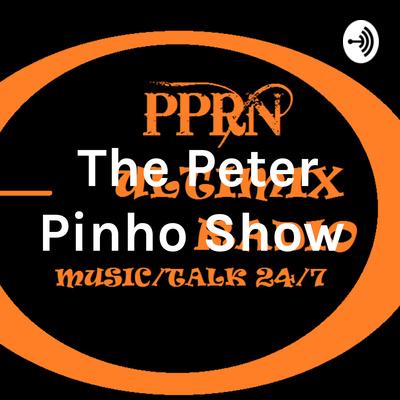 The Peter Pinho Show
