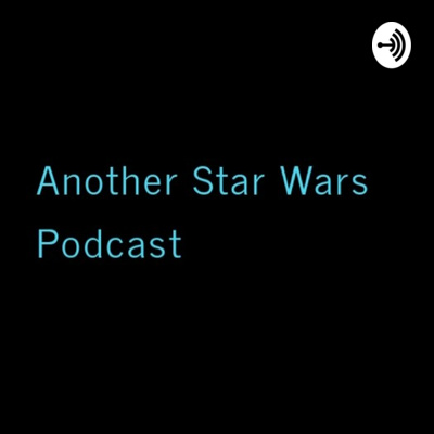 Another Star Wars Podcast