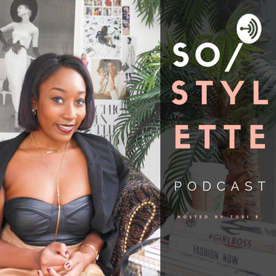 So Stylette Podcast