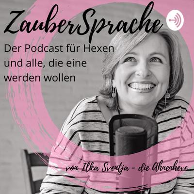 Zauber:Sprache - Der Podcast für Hexen und alle, die eine werden wollen