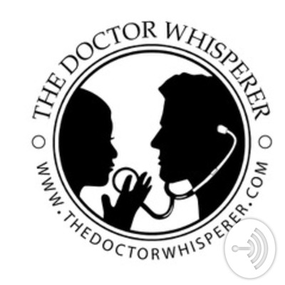 The Doctor Whisperer - the BUSINESS of medicine