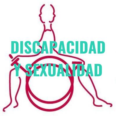 DISCAPACIDAD Y SEXUALIDAD