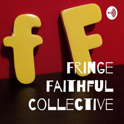fringe faithful collective