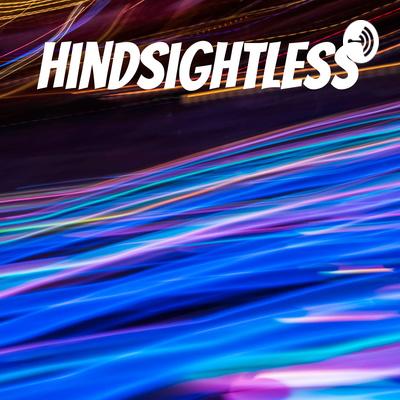 Hindsightless