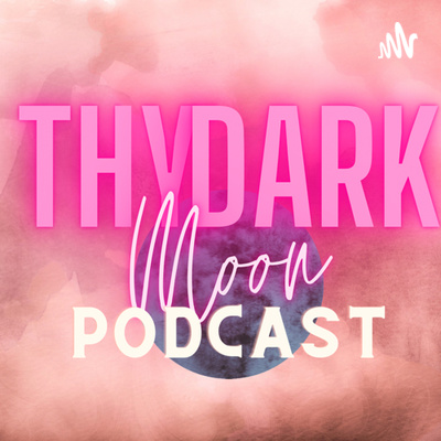 Thy Dark Moon Podcast