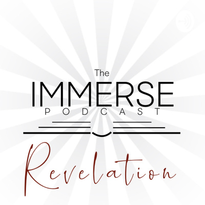 The Immerse Podcast: Revelation